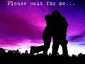 Please wait for me - true-love-waits photo