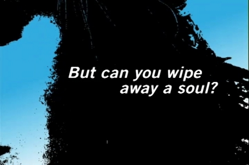 but can wewe wipe away a soul?