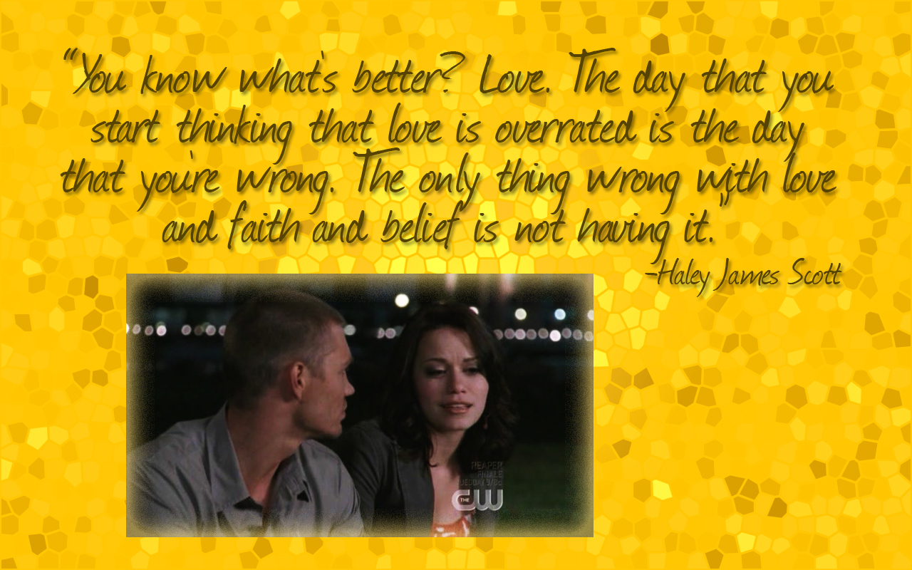 One Tree Hill I Love You Quotes : One Tree Hill Quotes images Quotes HD wallpaper and background photos ...