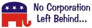 No Corporation Left Behind (Dammit!)