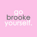 go brooke yourself<3