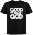 'Good Without God' T-Shirt