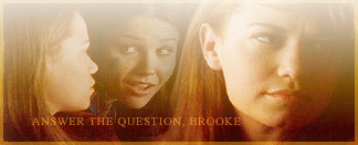 Brooke and Haley Moments