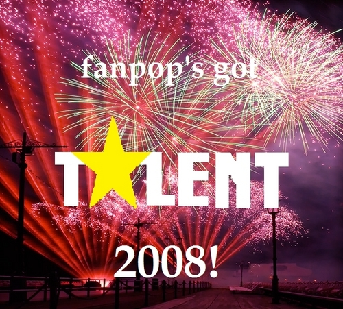 fanpop's got talent 2008!