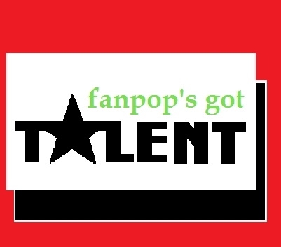 fanpop's got talent!