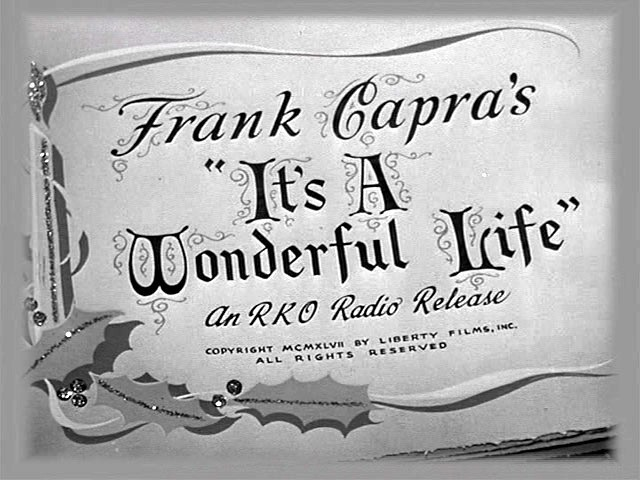 It 39 S A Wonderful Life Movie Title Screen Christmas Movies Photo 2393995 Fanpop
