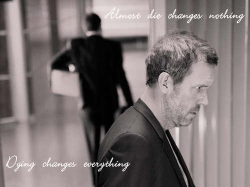 Dying Changes Everything...