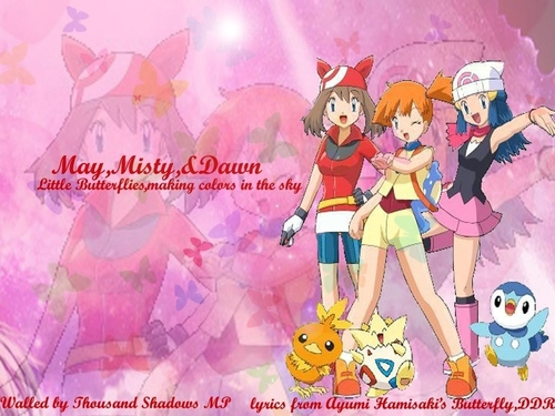 Misty,May,&Dawn