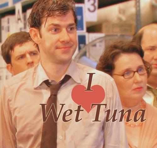 Wet Tuna