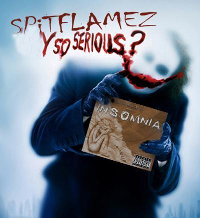 SPiTFLAMEZ Y SO SERIOUS JOKER